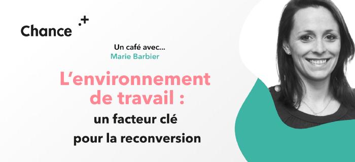 Un café avec Marie Barbier pour Chance L'environnement de travail
